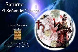 Astrología en Palermo Saturno el Señor del Tiempo. Laura Paradiso. El Pozo de Agua