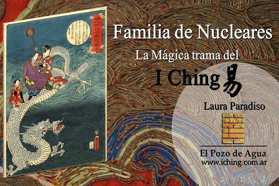 I Ching en Palermo Familia de Nucleares. Laura Paradiso. El Pozo de Agua