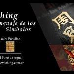 I Ching en Palermo El Lenguaje de los Sómbolos. Laura Paradiso. El Pzo de Agua